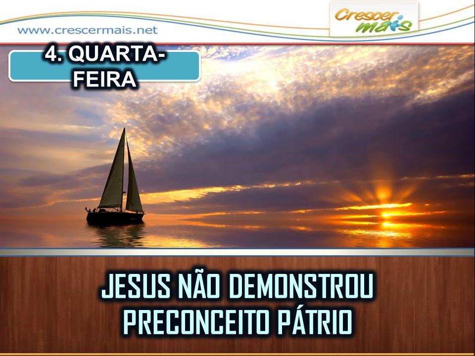 JESUS NÃO DEMONSTROU PRECONCEITO PÁTRIO