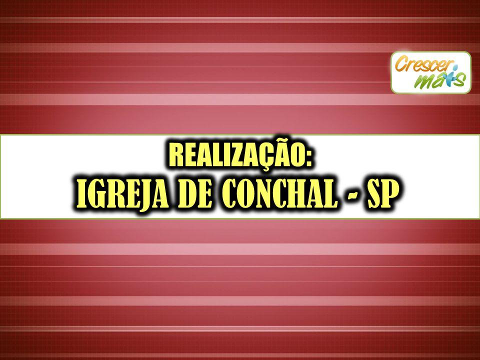 REALIZAÇÃO: IGREJA DE CONCHAL - SP