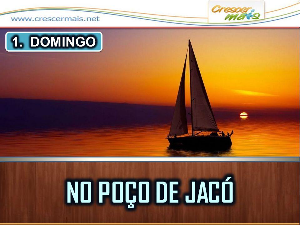 1. DOMINGO NO POÇO DE JACÓ