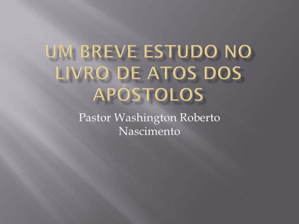 Um Breve Estudo No Livro de Atos dos Apóstolos