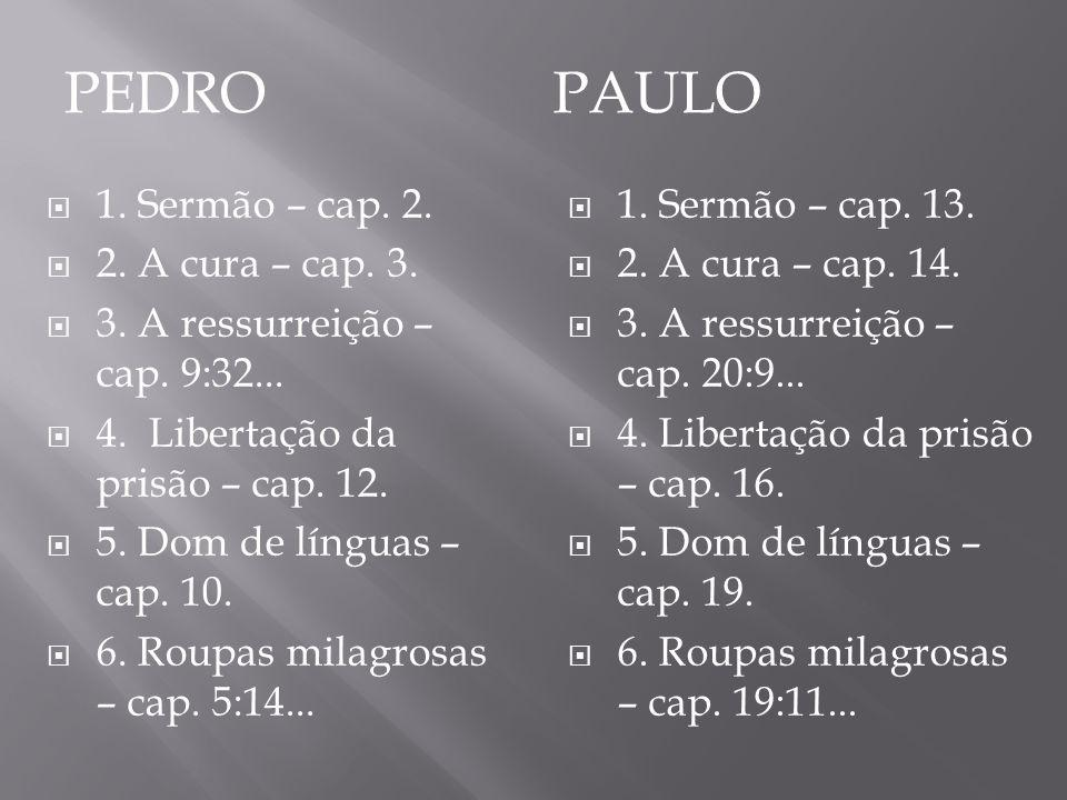 Pedro Paulo 1. Sermão – cap. 2. 2. A cura – cap. 3.