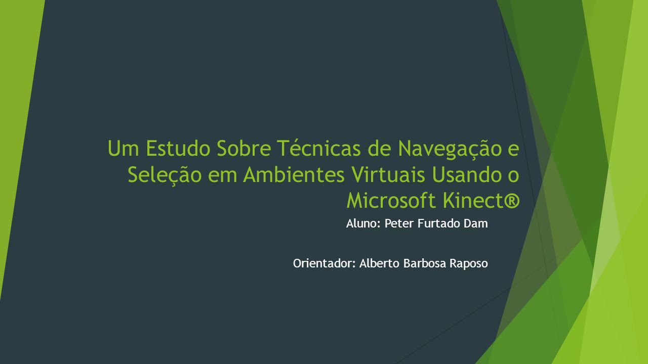Aluno: Peter Furtado Dam Orientador: Alberto Barbosa Raposo