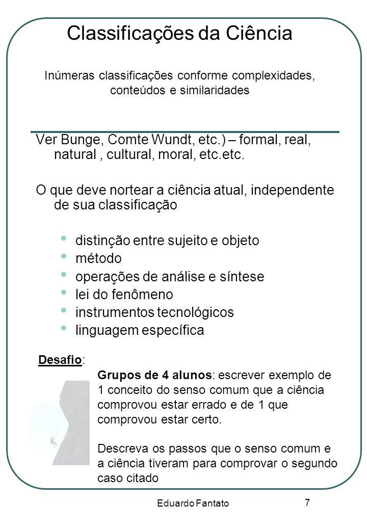 Classificações da Ciência Inúmeras classificações conforme complexidades, conteúdos e similaridades