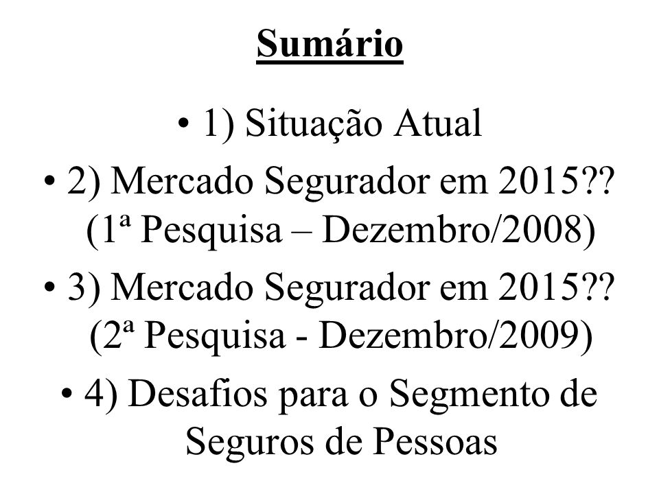 2) Mercado Segurador em 2015 (1ª Pesquisa – Dezembro/2008)
