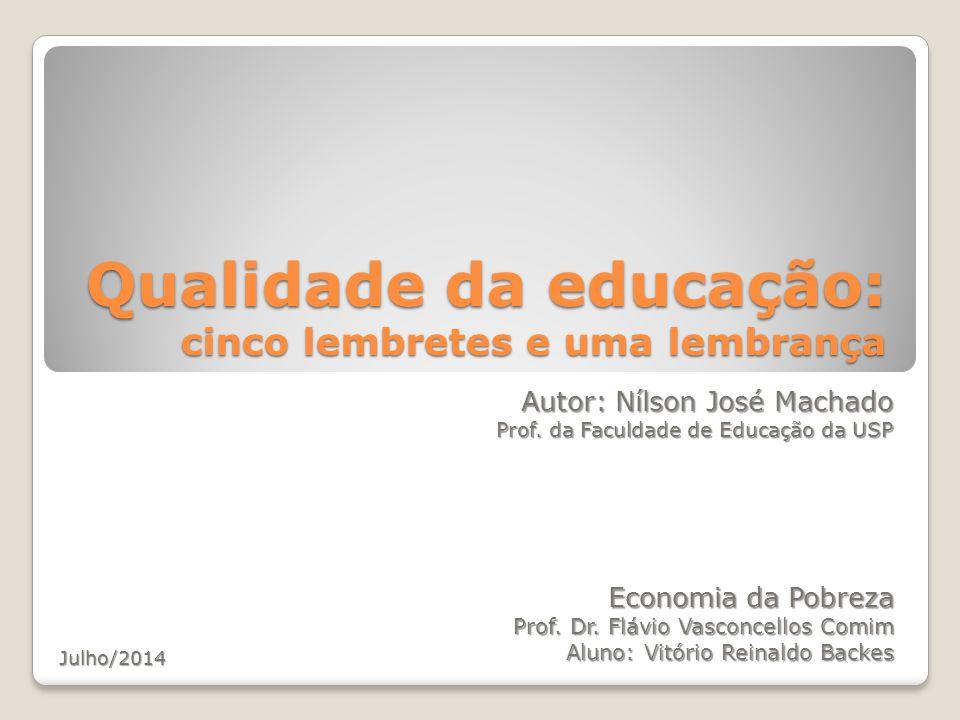 Qualidade da educação: cinco lembretes e uma lembrança