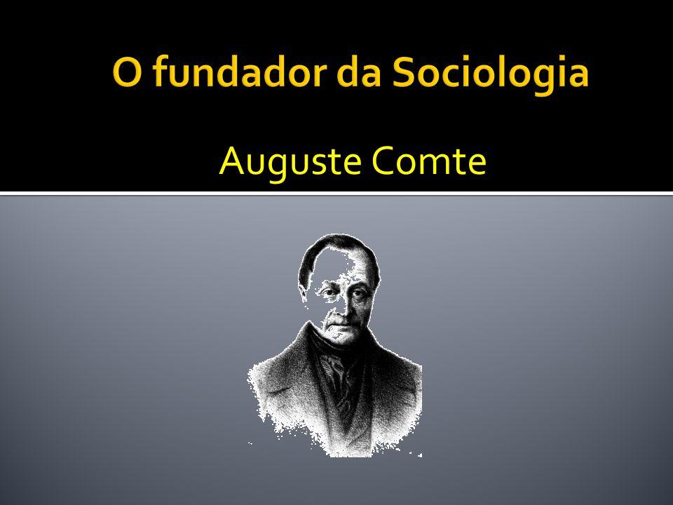 O fundador da Sociologia