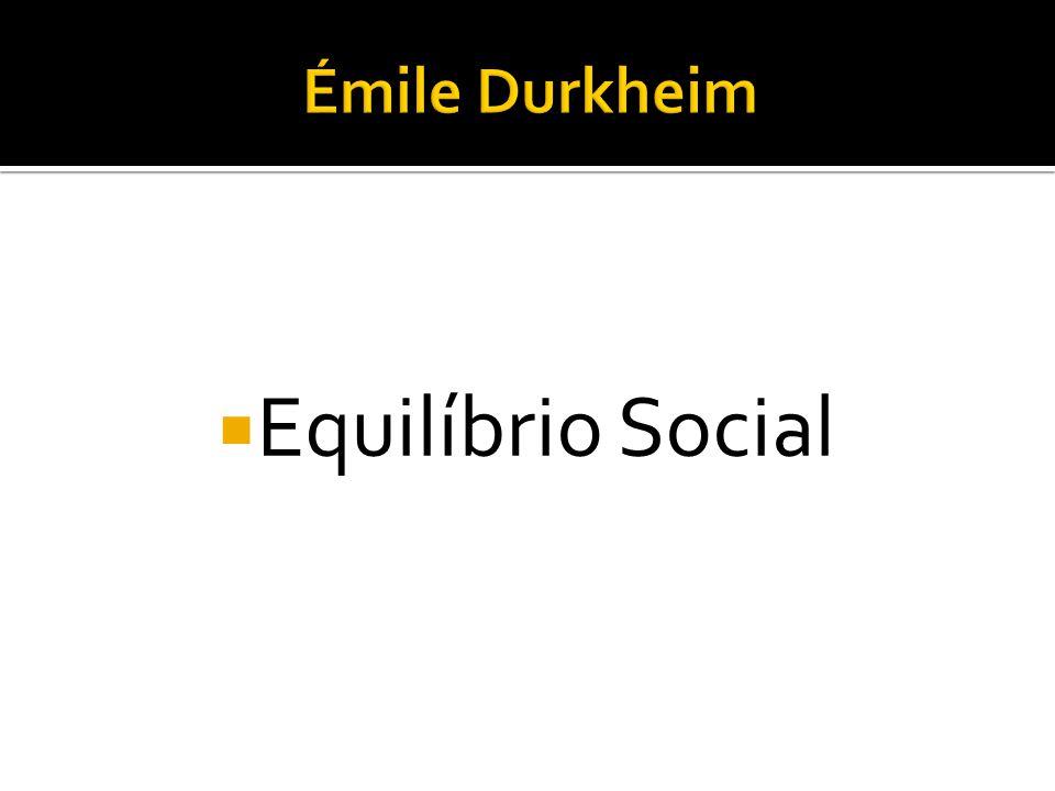 Émile Durkheim Equilíbrio Social