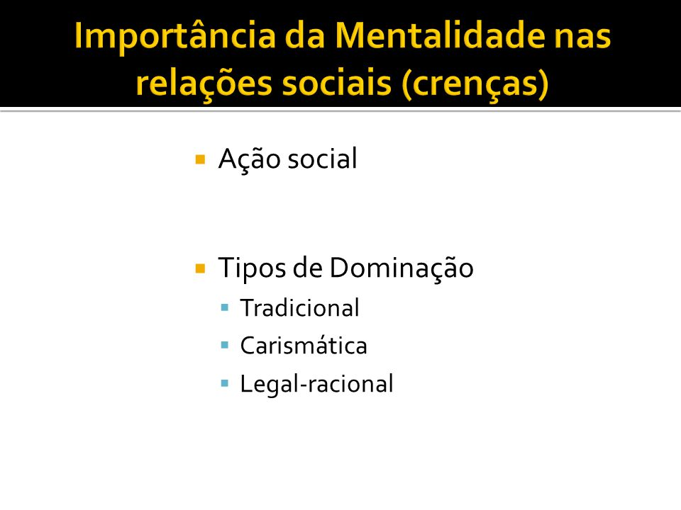 Importância da Mentalidade nas relações sociais (crenças)