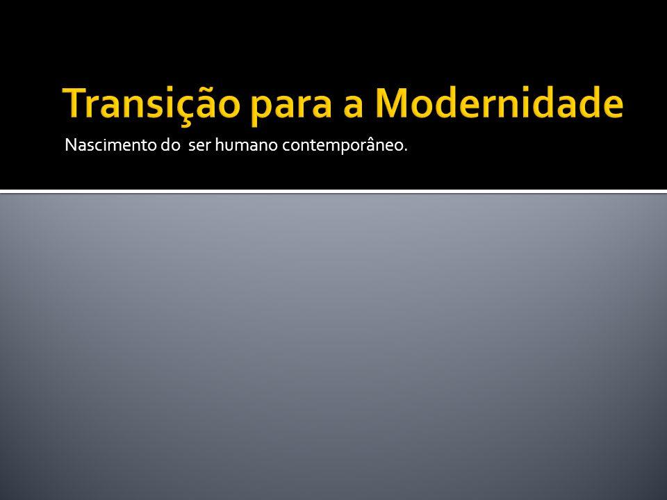 Transição para a Modernidade