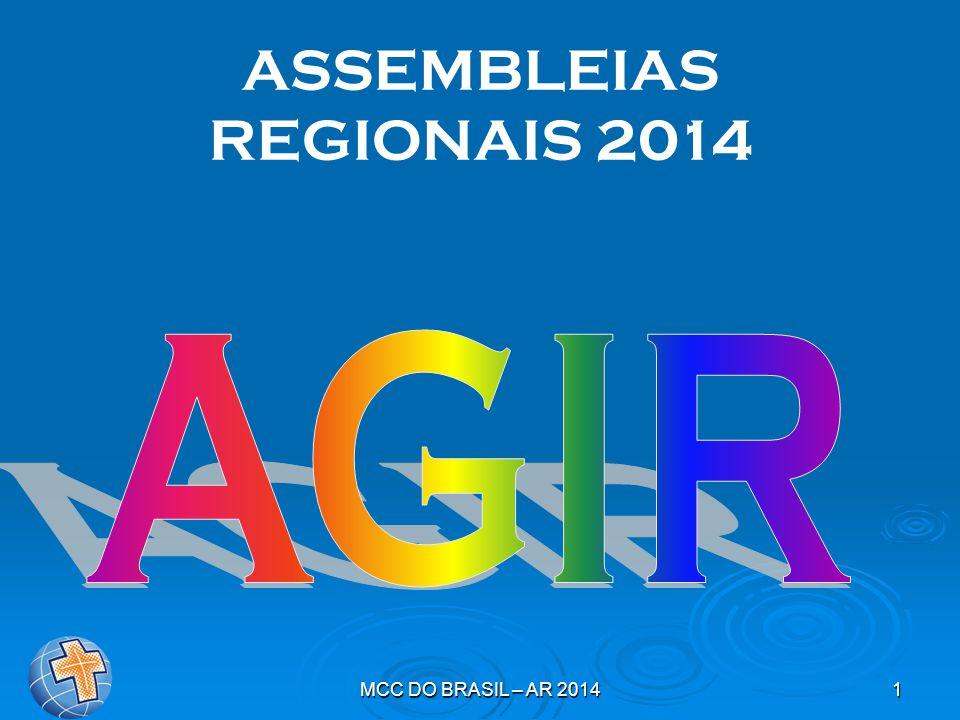 ASSEMBLEIAS REGIONAIS 2014 AGIR MCC DO BRASIL – AR 2014