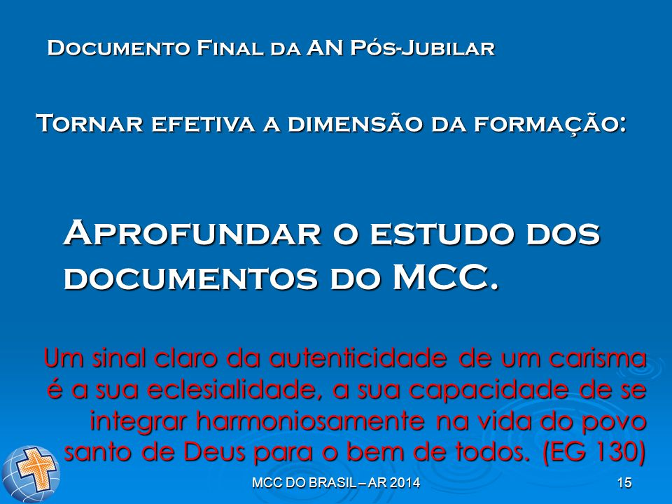 Aprofundar o estudo dos documentos do MCC.