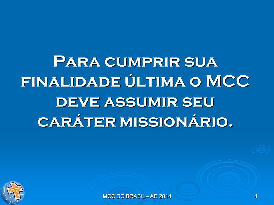 Para cumprir sua finalidade última o MCC deve assumir seu caráter missionário.