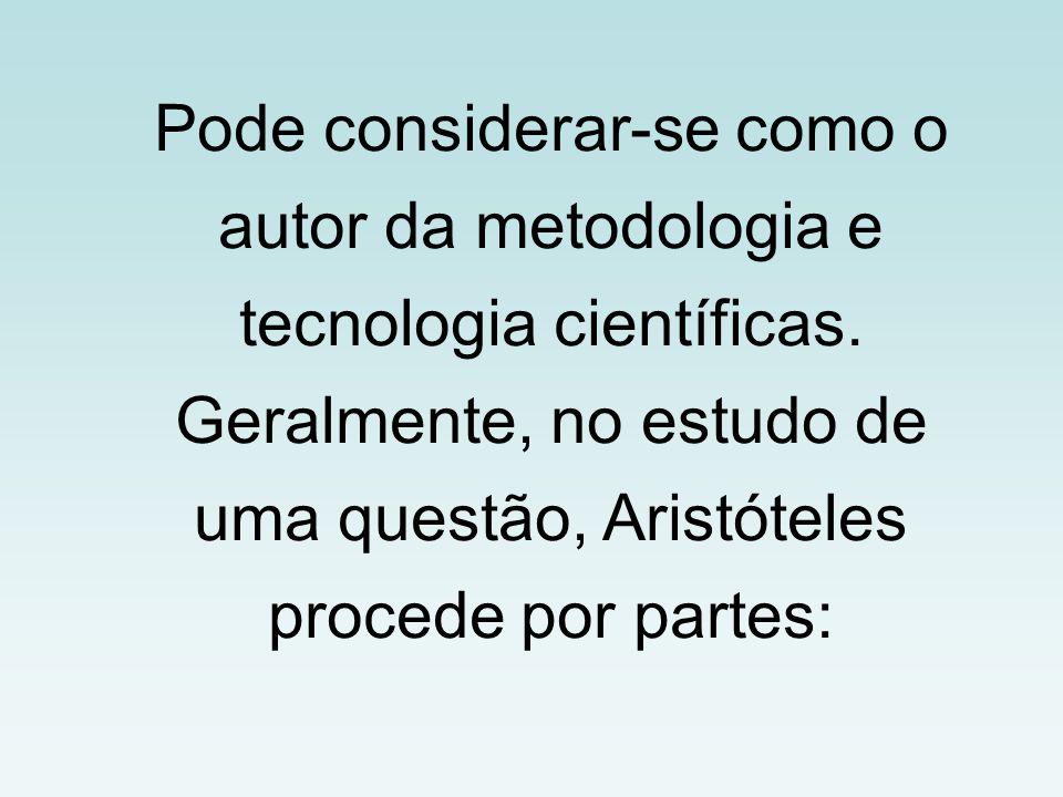 Pode considerar-se como o autor da metodologia e tecnologia científicas.