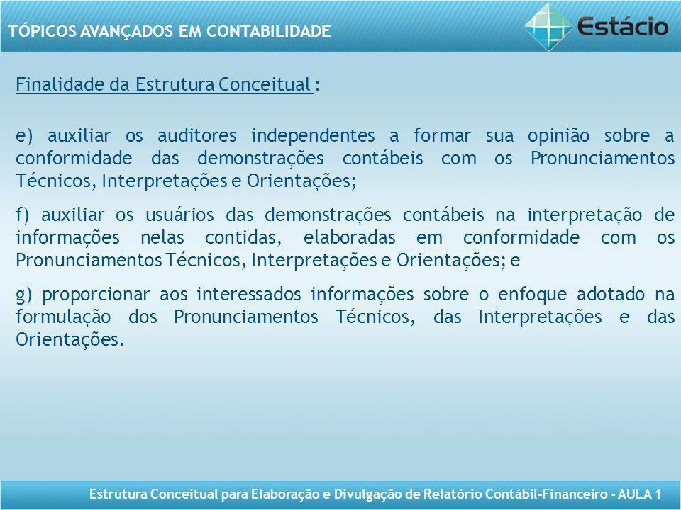 Finalidade da Estrutura Conceitual :