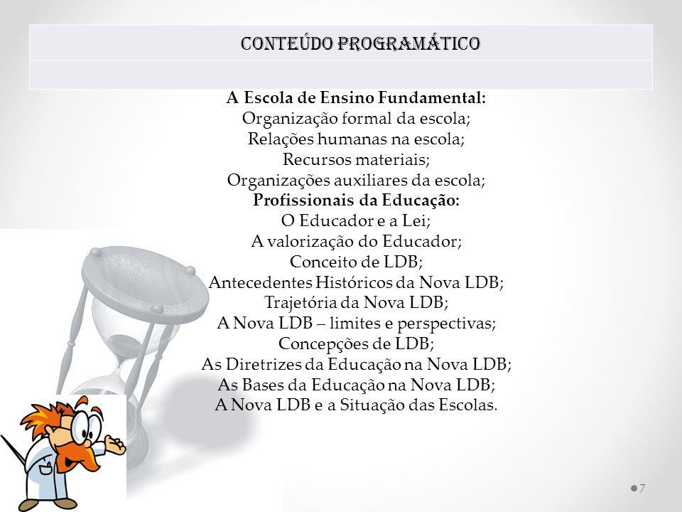 A Escola de Ensino Fundamental: Profissionais da Educação: