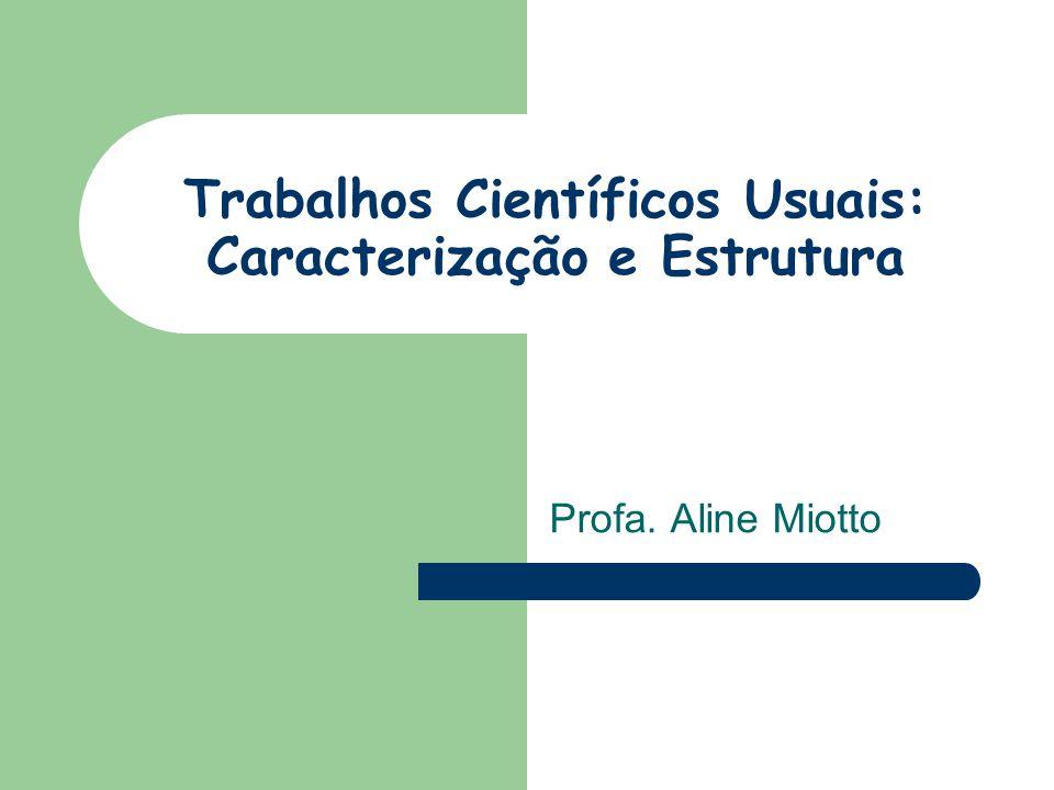 Trabalhos Científicos Usuais: Caracterização e Estrutura