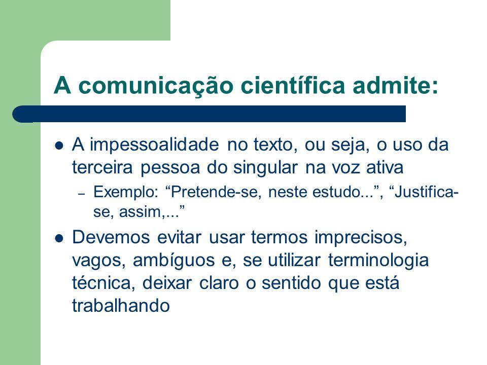 A comunicação científica admite:
