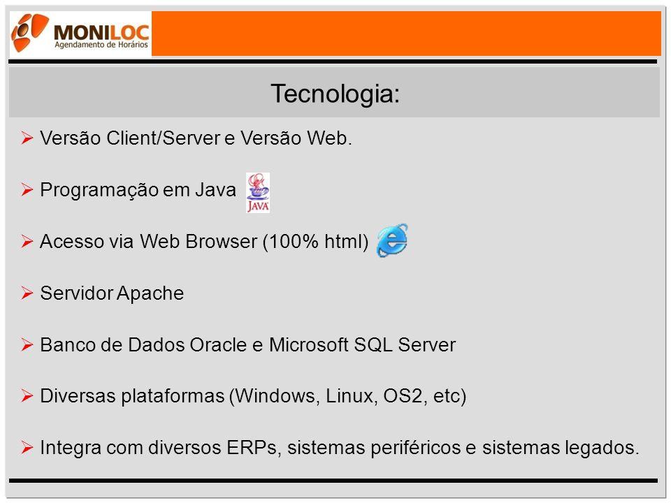Tecnologia: Versão Client/Server e Versão Web. Programação em Java