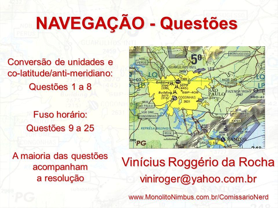NAVEGAÇÃO - Questões Vinícius Roggério da Rocha viniroger@yahoo.com.br