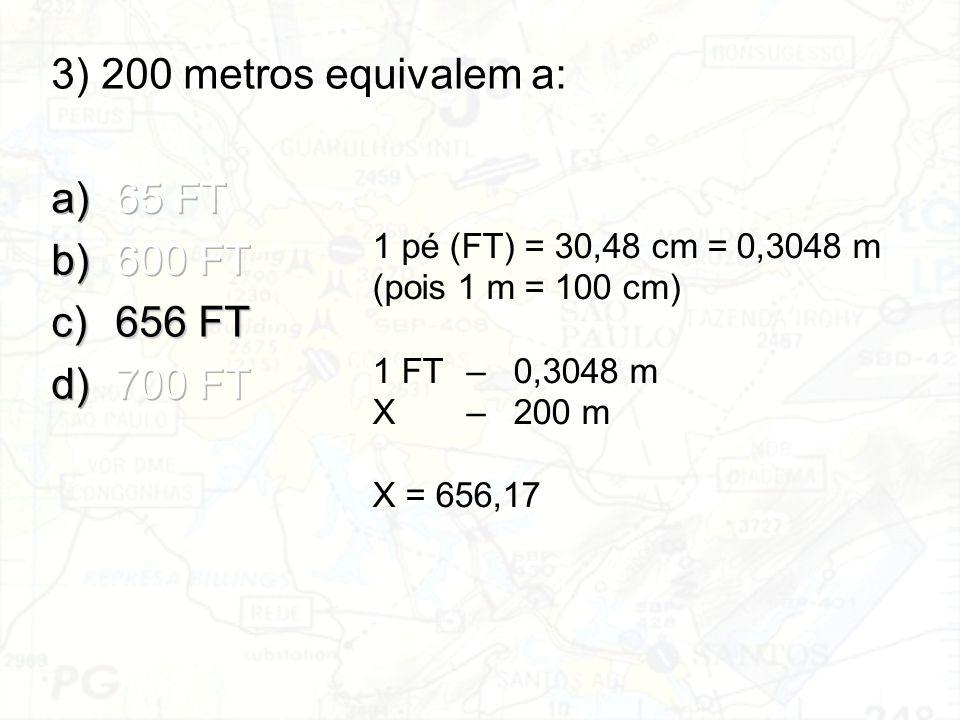 3) 200 metros equivalem a: 65 FT 600 FT 656 FT 700 FT