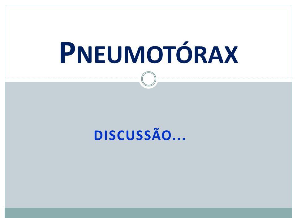 Pneumotórax DISCUSSÃO...