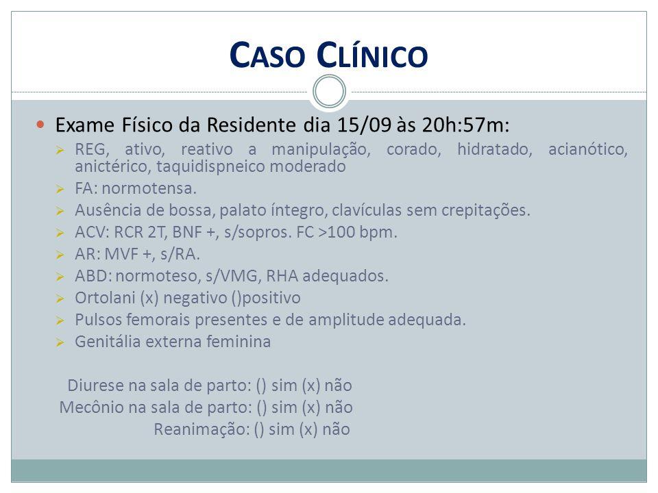 Caso Clínico Exame Físico da Residente dia 15/09 às 20h:57m:
