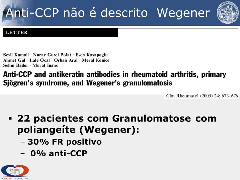 Anti-CCP não é descrito Wegener