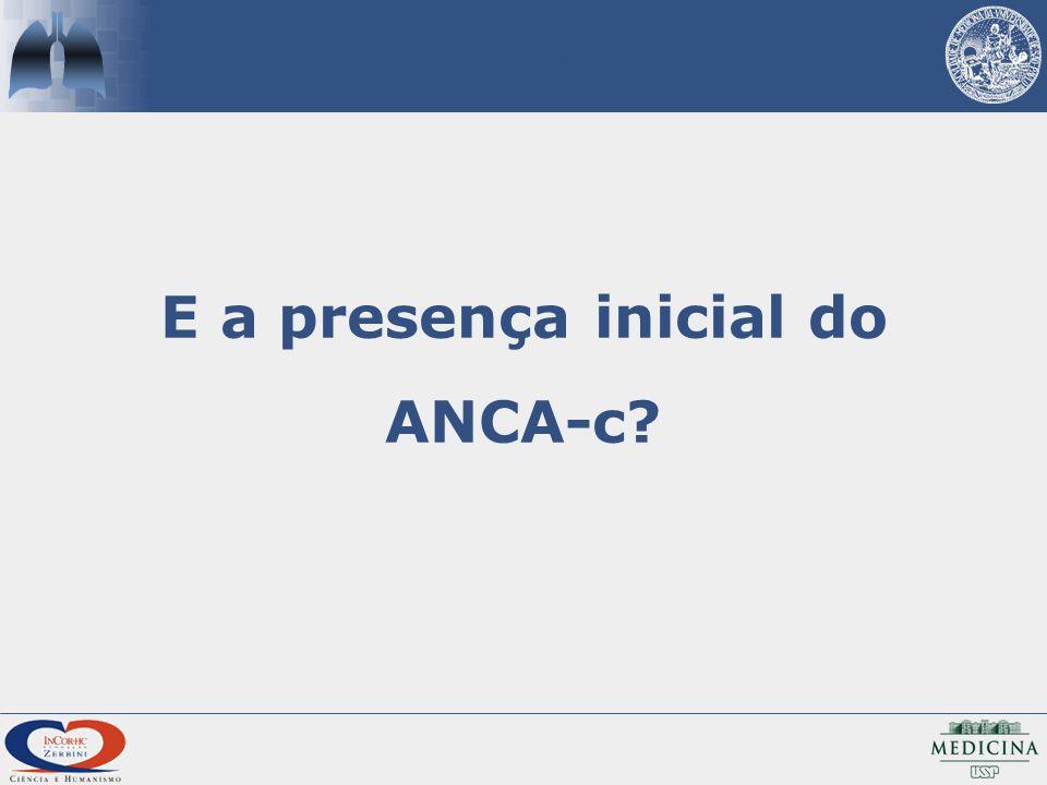 E a presença inicial do ANCA-c