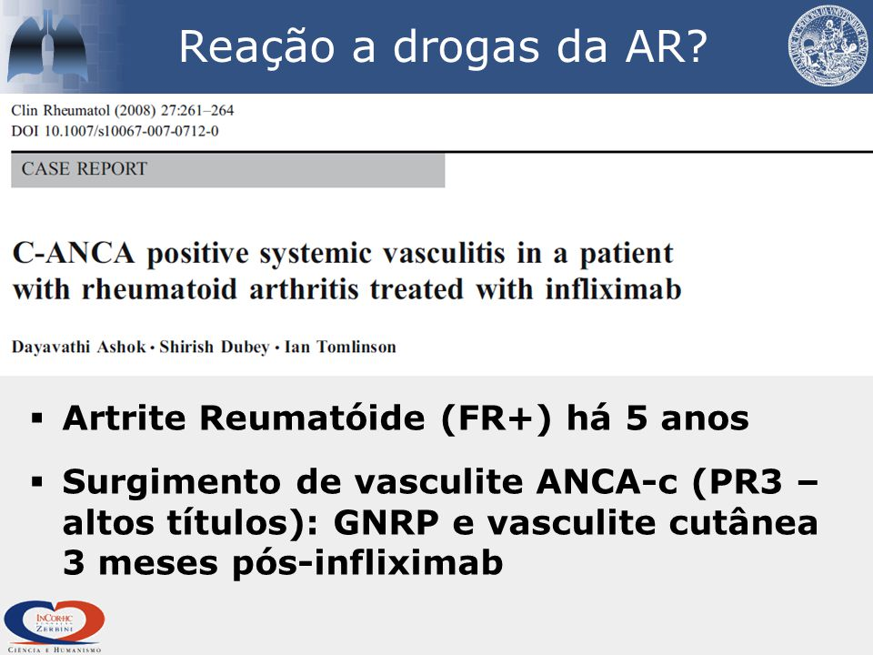 Reação a drogas da AR Artrite Reumatóide (FR+) há 5 anos