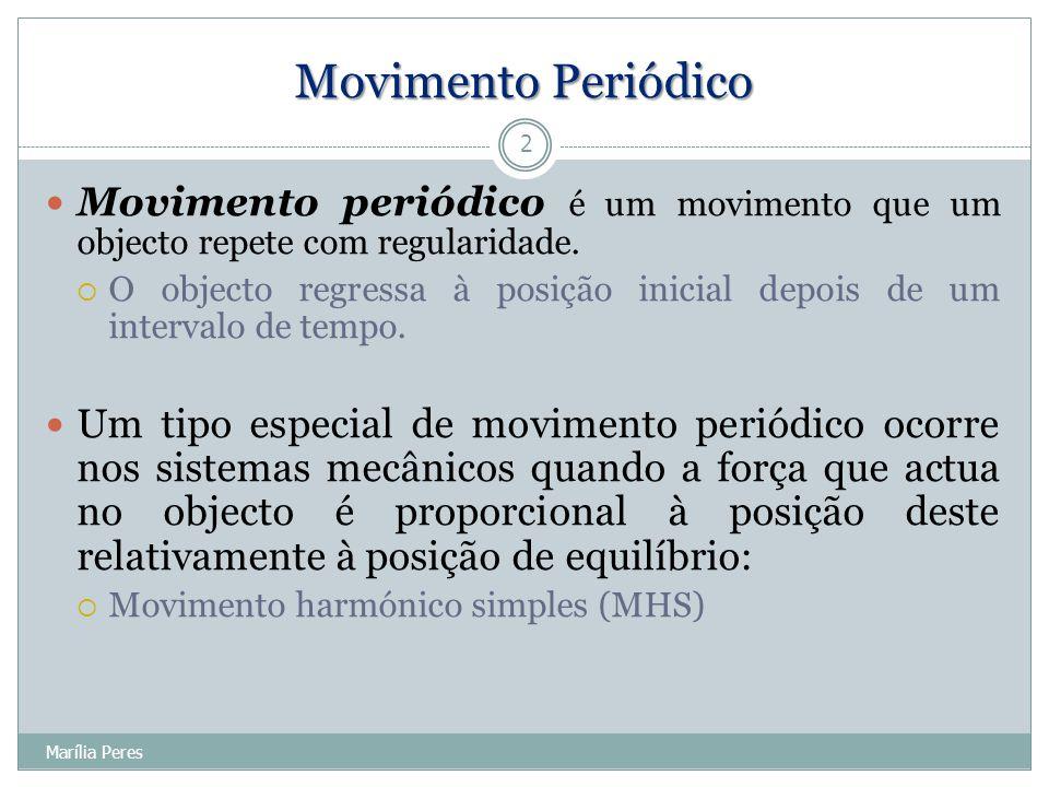 Movimento Periódico Movimento periódico é um movimento que um objecto repete com regularidade.