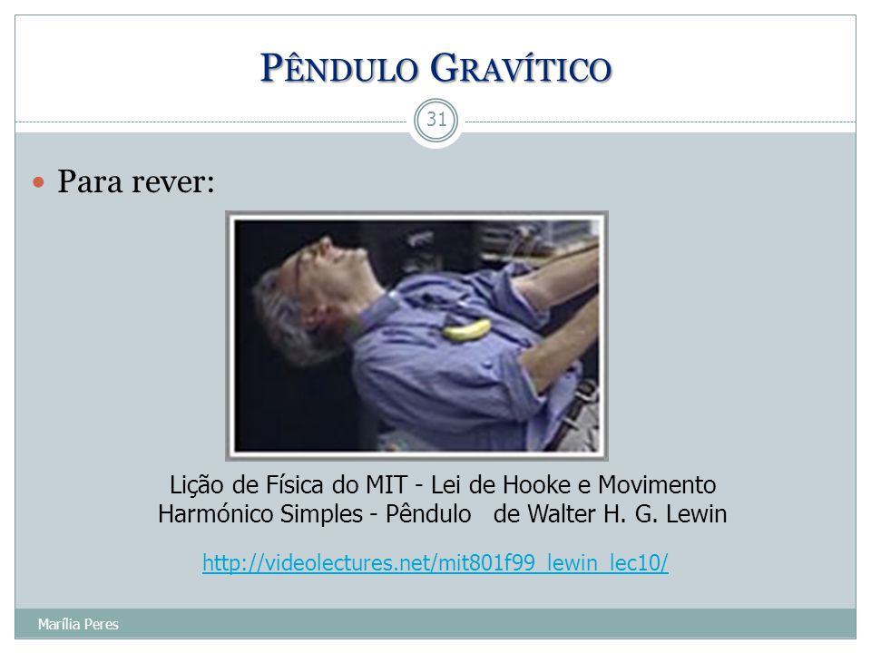Pêndulo Gravítico Para rever: