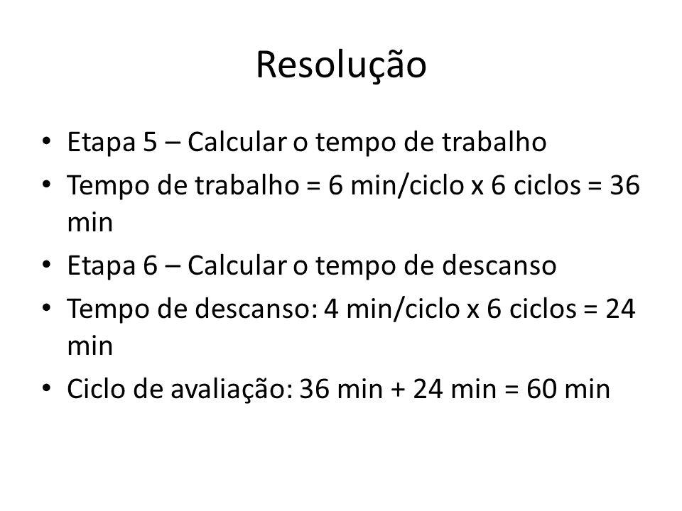 Resolução Etapa 5 – Calcular o tempo de trabalho