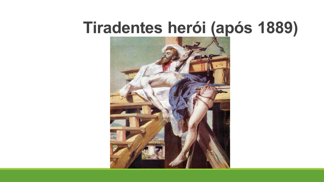 Tiradentes herói (após 1889)
