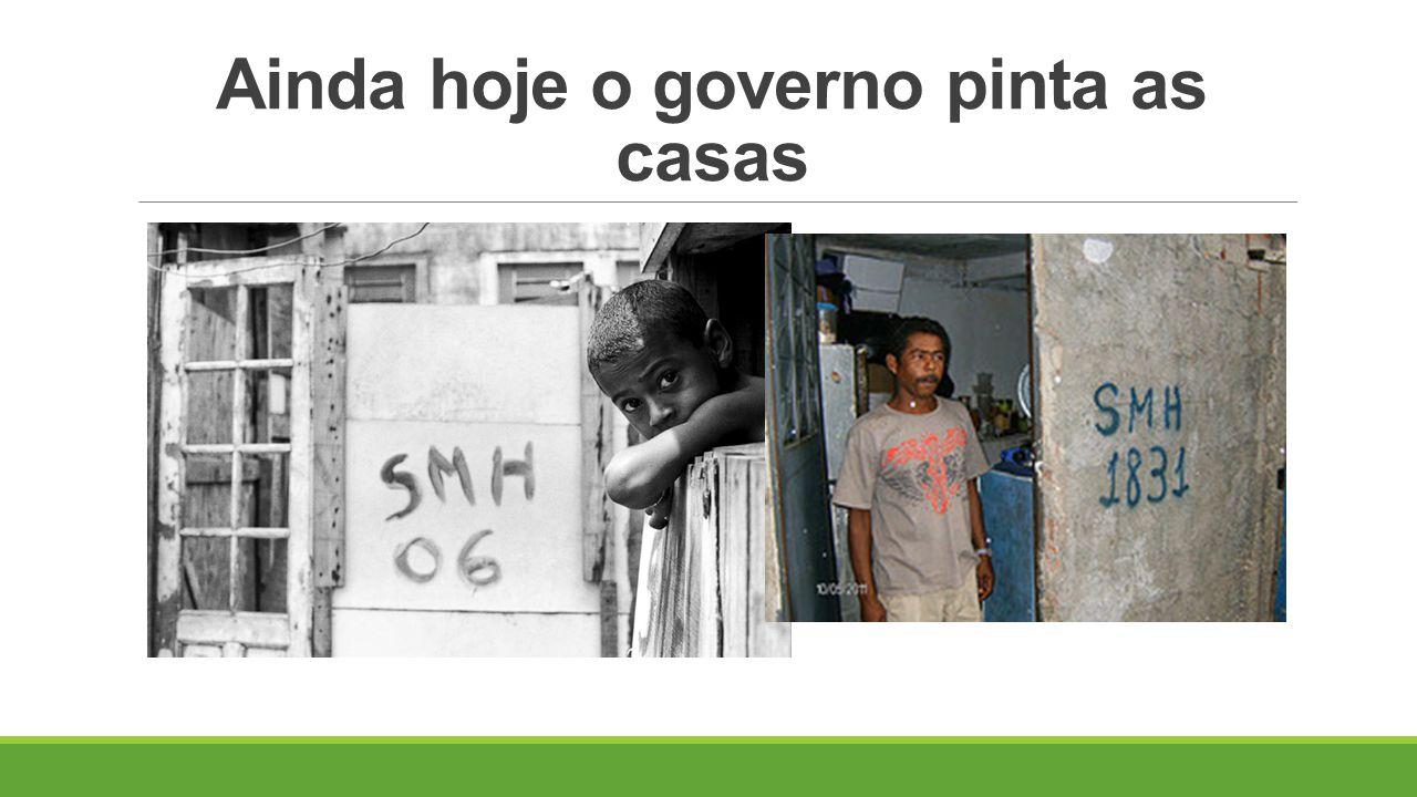 Ainda hoje o governo pinta as casas