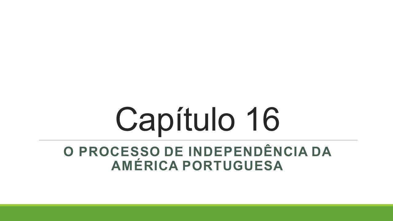 O processo de independência da América portuguesa