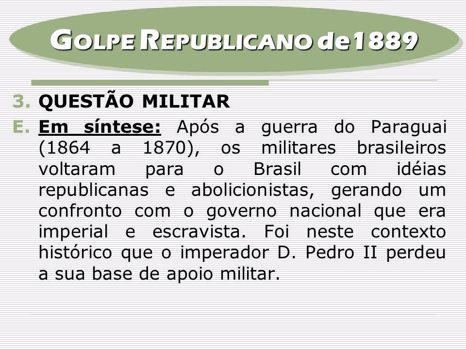 GOLPE REPUBLICANO de1889 QUESTÃO MILITAR