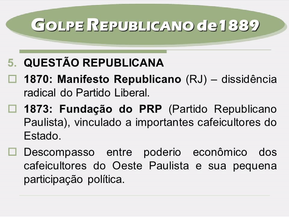 GOLPE REPUBLICANO de1889 QUESTÃO REPUBLICANA
