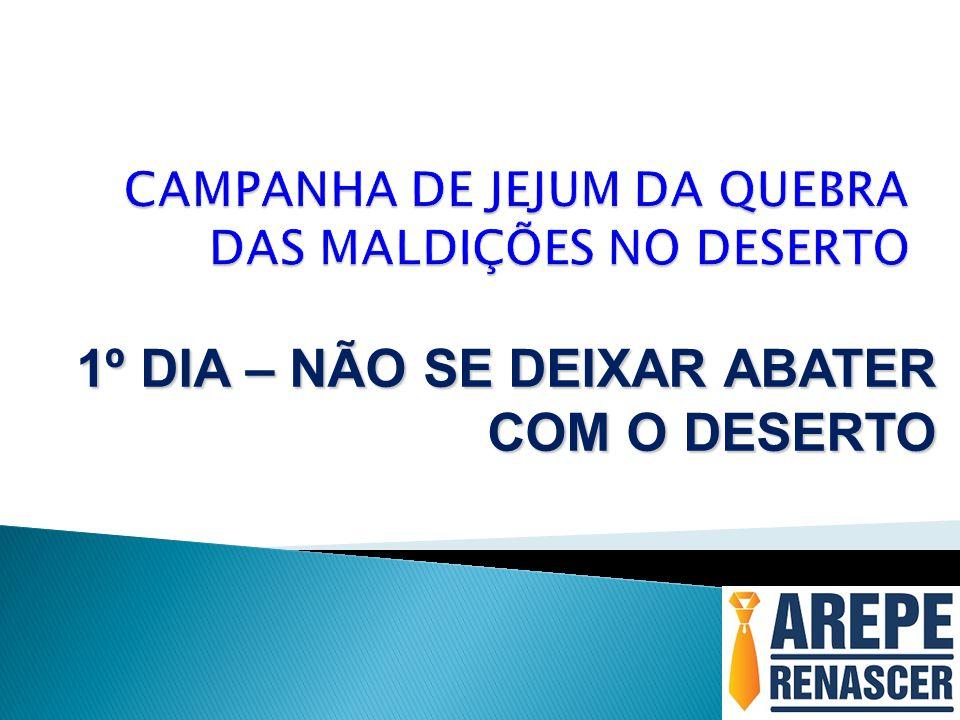 CAMPANHA DE JEJUM DA QUEBRA DAS MALDIÇÕES NO DESERTO