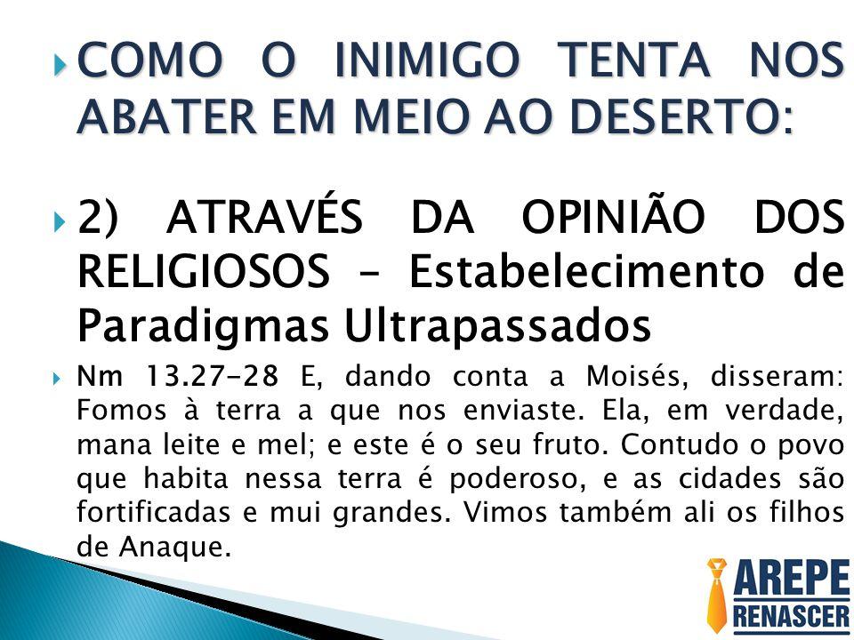 COMO O INIMIGO TENTA NOS ABATER EM MEIO AO DESERTO:
