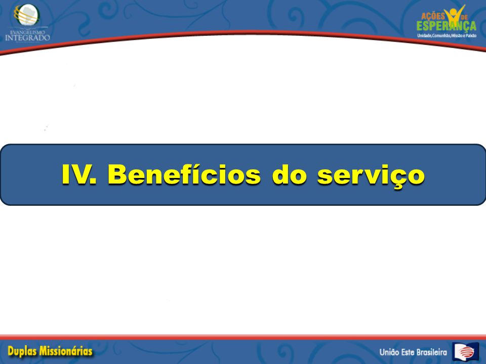 IV. Benefícios do serviço