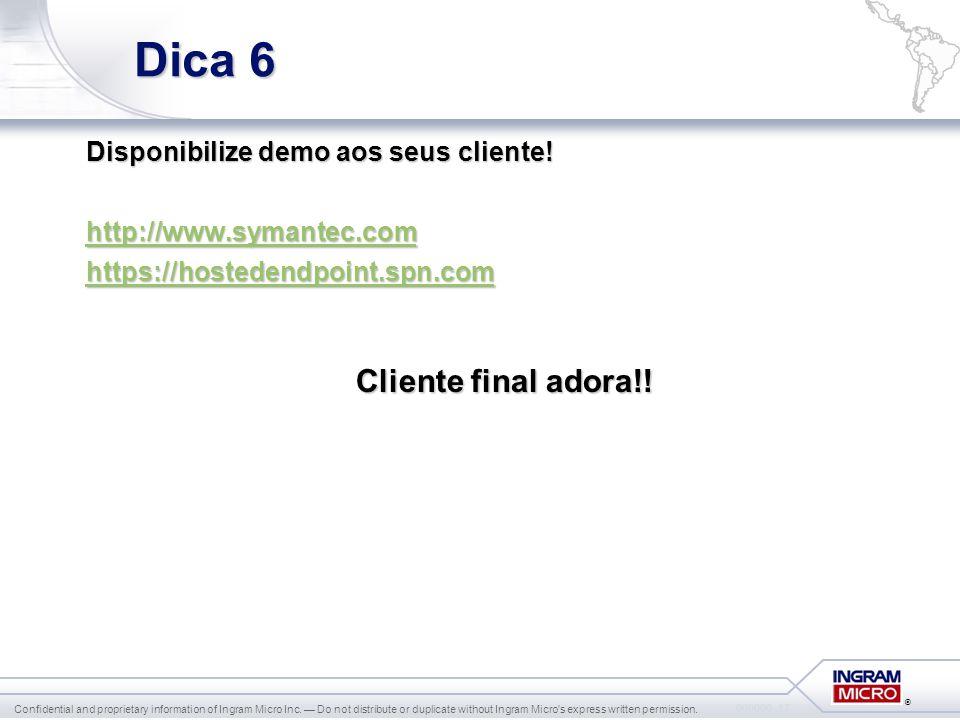Dica 6 Cliente final adora!! Disponibilize demo aos seus cliente!