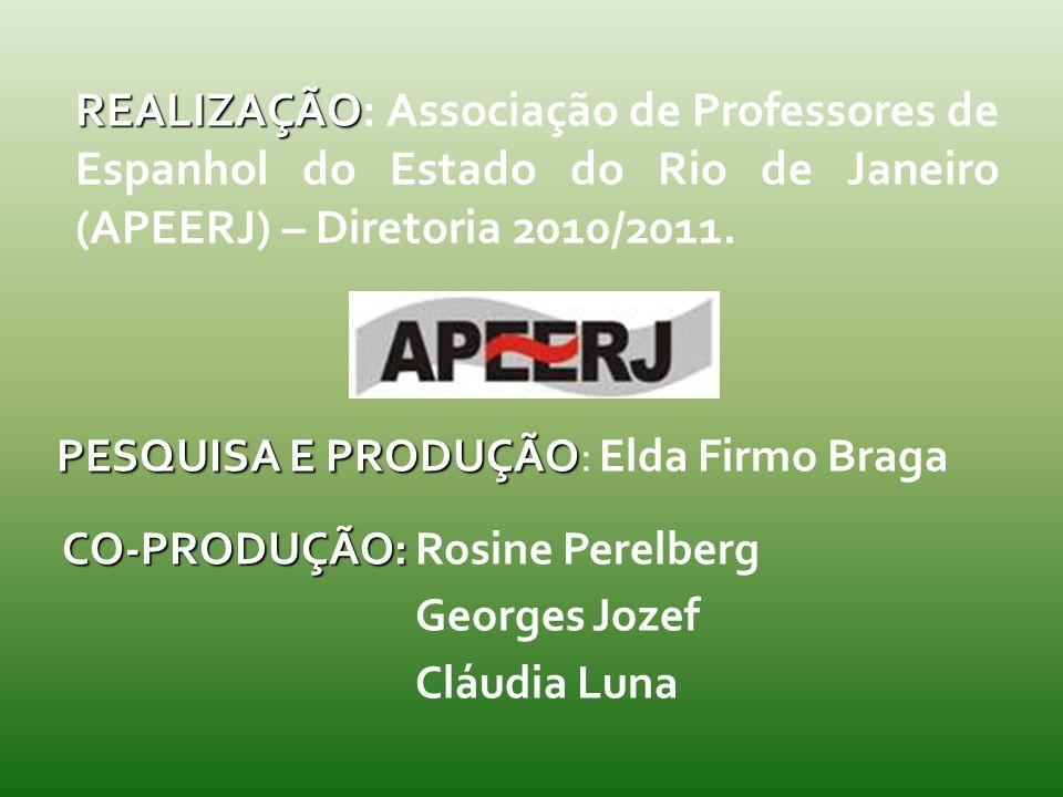 PESQUISA E PRODUÇÃO: Elda Firmo Braga