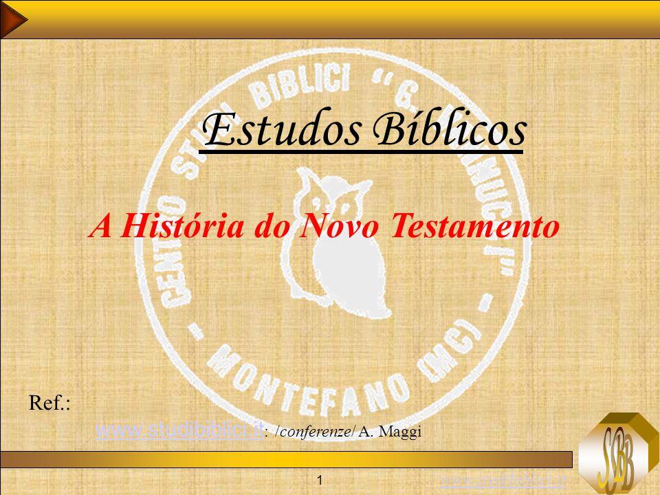 Estudos Bíblicos A História do Novo Testamento Ref.: