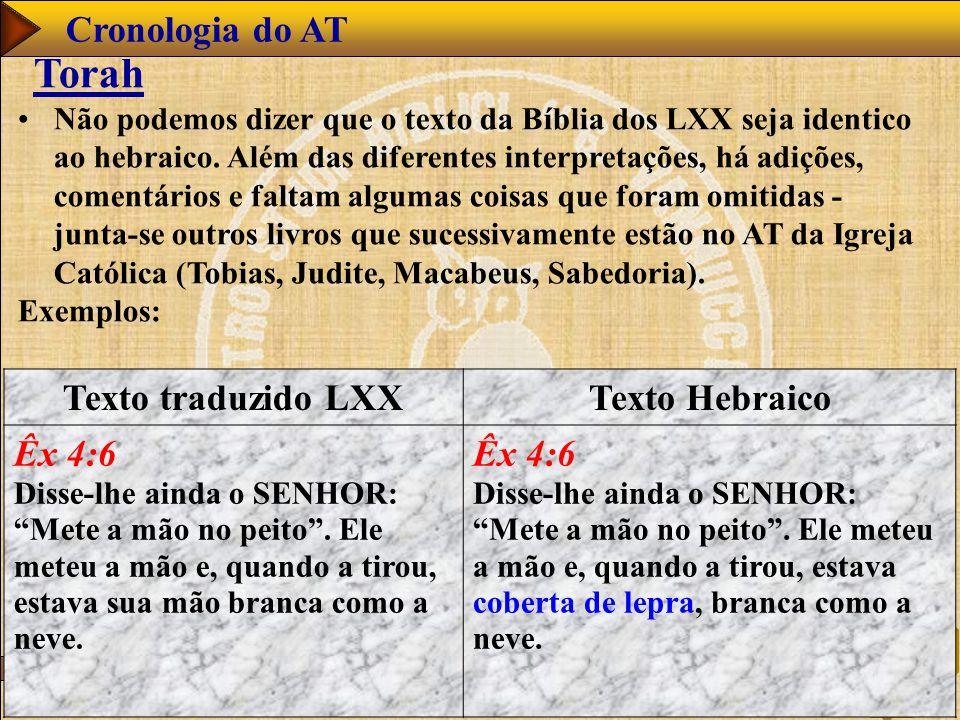 Torah Cronologia do AT Texto traduzido LXX Texto Hebraico Êx 4:6