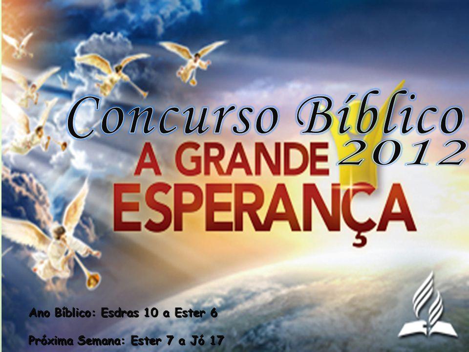 Concurso Bíblico Ano Bíblico: Esdras 10 a Ester 6