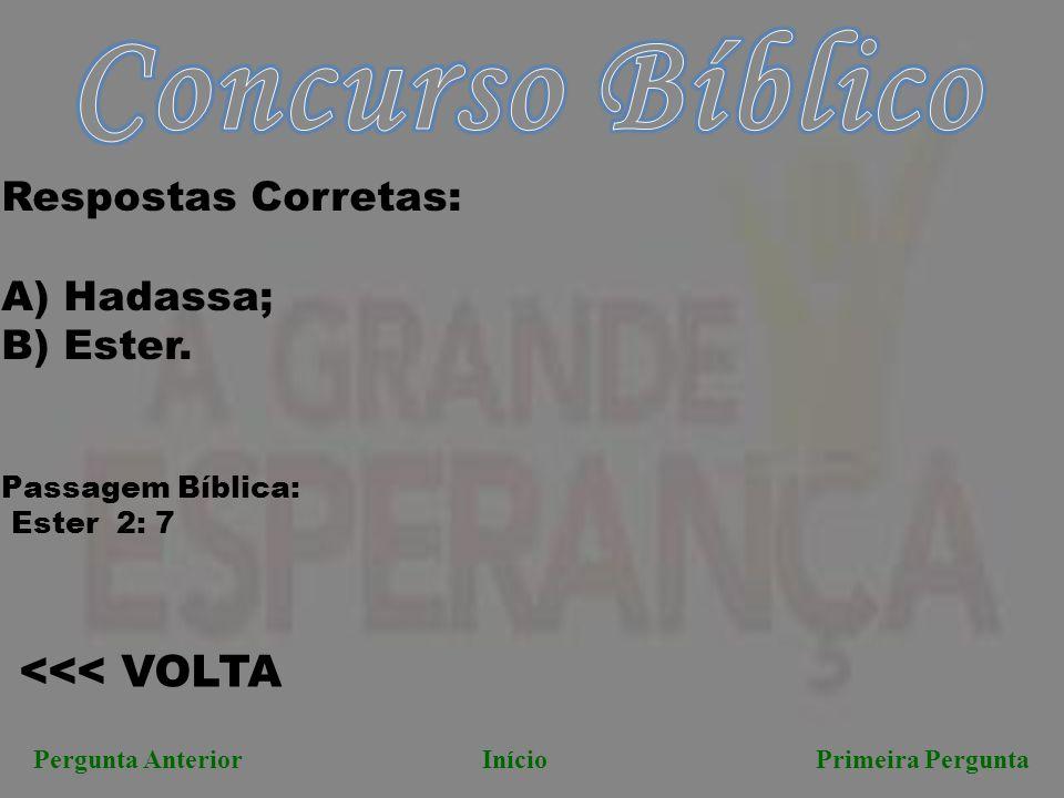 Concurso Bíblico <<< VOLTA Respostas Corretas: A) Hadassa;