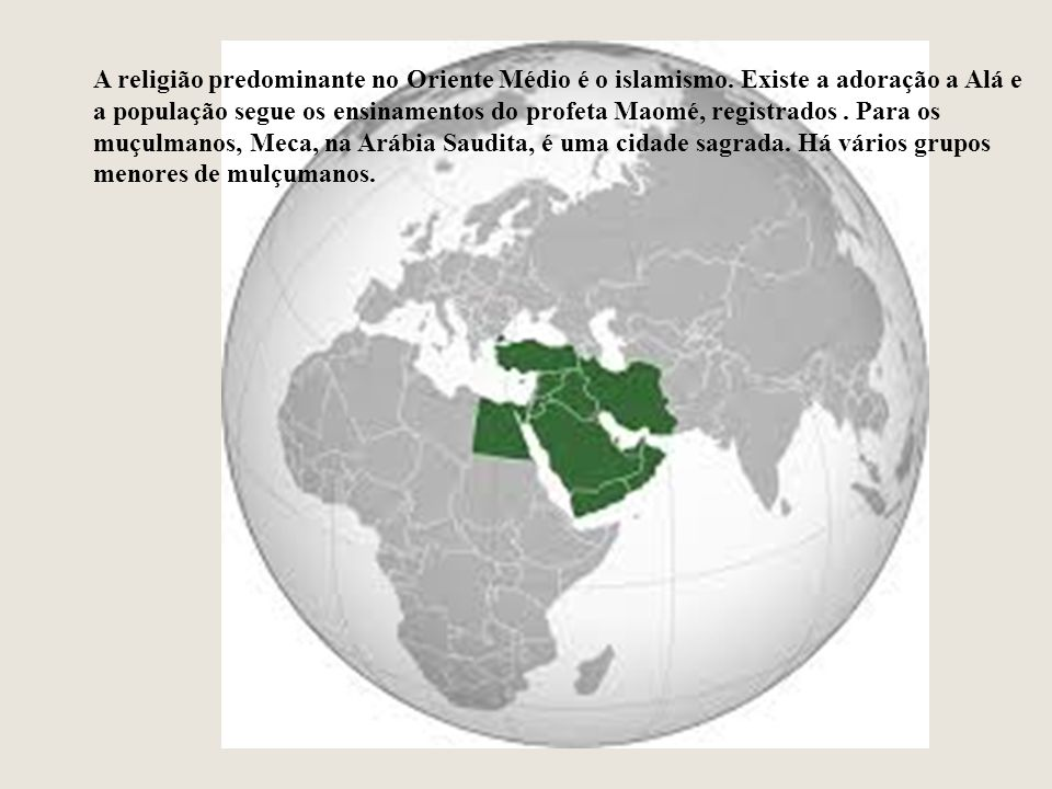 A religião predominante no Oriente Médio é o islamismo