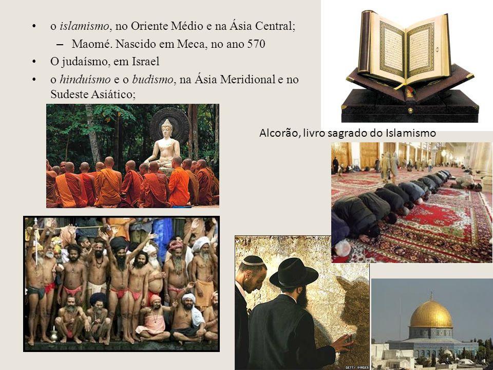 o islamismo, no Oriente Médio e na Ásia Central;