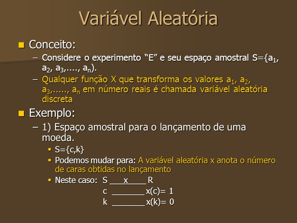 Variável Aleatória Conceito: Exemplo: