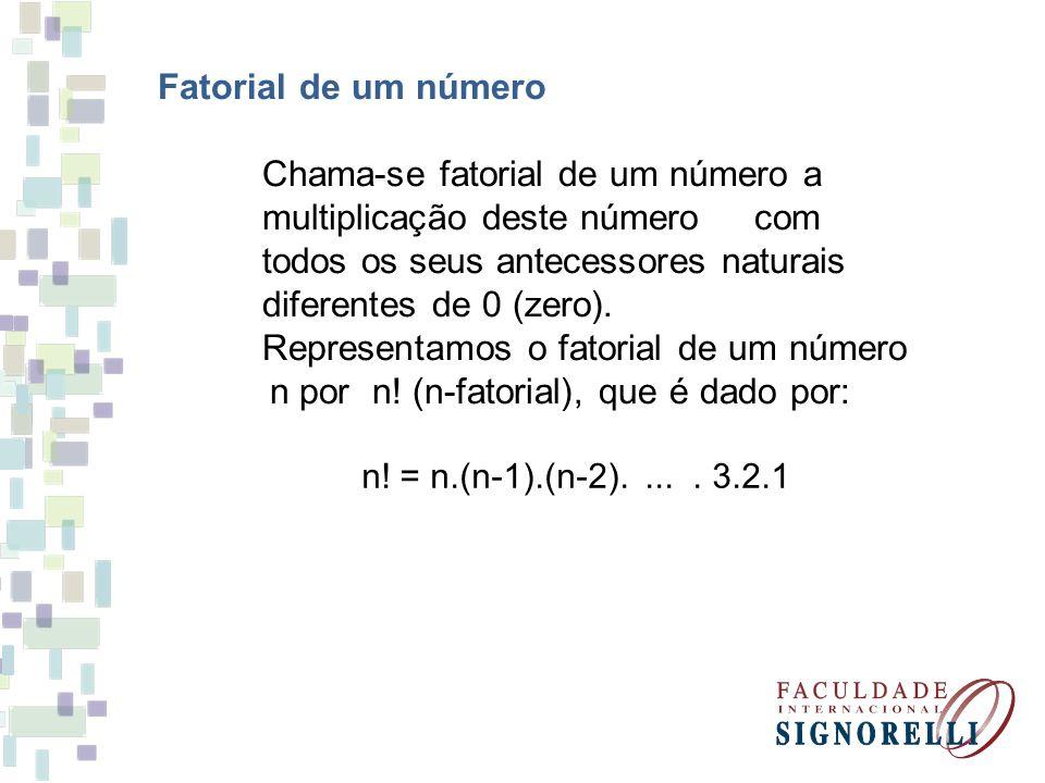 Chama-se fatorial de um número a multiplicação deste número com